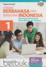 Cerdas Berbahasa dan Bersastra Indonesia untuk SMA/MA Kelas X (Kelompok Peminatan Ilmu Bahasa dan Budaya) (Kurikulum 2013) (Jilid 1)