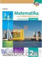 Matematika untuk SMA/MA Kelas XI Semester 2 (Kelompok Wajib) (Kurikulum 2013) (Jilid 2B)