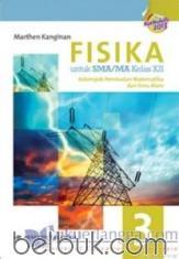 Fisika untuk SMA/MA Kelas XII (Peminatan Matematika dan Ilmu Alam) (Kurikulum 2013) (Jilid 3)