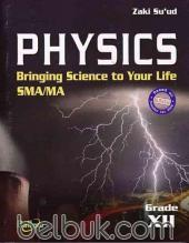 Physics: Bringing Science to Your Life SMA/MA Grade XII