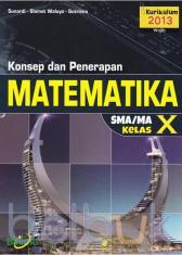 Konsep dan Penerapan Matematika SMA/MA Kelas X (Kurikulum 2013) (Wajib)