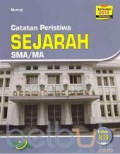 Catatan Peristiwa: Sejarah SMA/MA Kelas XII (Kurikulum 2013) (Peminatan)