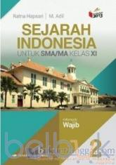Sejarah Indonesia untuk SMA/MA Kelas XI (Kelompok Wajib) (Kurikulum 2013) (Jilid 2)