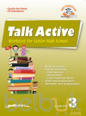 Talk Active: Worktext for Senior High School Grade XII (Kurikulum 2013) (Jilid 3)