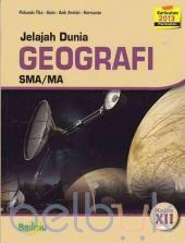 Jelajah Dunia: Geografi SMA/MA Kelas XII (Kurikulum 2013) (Peminatan)