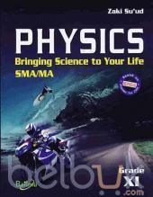 Physics: Bringing Science to Your Life SMA/MA Grade XI