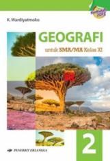 Geografi untuk SMA/MA Kelas XI (Kurikulum 2013) (Jilid 2)