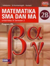 Matematika SMA dan MA untuk Kelas XI Semester 2 (Program IPA) (KTSP 2006) (Jilid 2B)