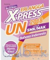 Erlangga X-Press UN SMK/MAK 2018 Bahasa Indonesia