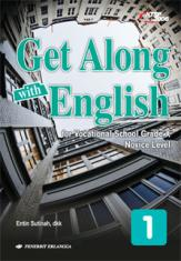 Get Along With English for Vocational School Grade X (Novice Level