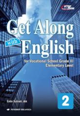 Get Along With English for Vocational School Grade XI (Elementary Level) (Jilid 2)