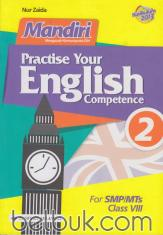 Mandiri: Practise Your English Competence for SMP/MTs Class VIII (Kurikulum 2013) (Jilid 2)