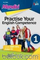 Mandiri: Practise Your English Competence for SMP/MTs Class VII (Kurikulum 2013) (Jilid 1)