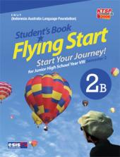 Student's Book Flying Start for Junior High School Year VIII Semester 2 (Jilid 2B)