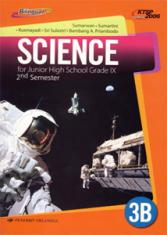 Science for Junior High School Grade IX 2nd Semester (Bilingual) (KTSP 2006) (Jilid 3B)