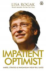 Impatient Optimist: Ambisi, Strategi & Pandangan Hidup Bill Gates