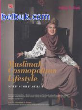 Muslimah Cosmopolitan Lifestyle: Love it, Share it, Style it