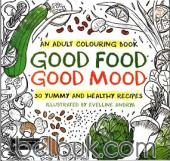 An Adult Coloring Book: Good Food Good Mood