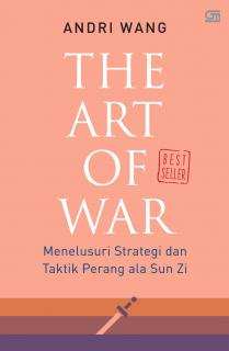 The Art of War: Menelusuri Strategi & Taktik Perang ala Sun Zi