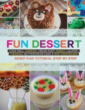 Fun Dessert: Resep dan Tutorial Step by Step (Cake Roll, Cookies, Cream Puff, Donat, Lolipop, dan Tiramisu)