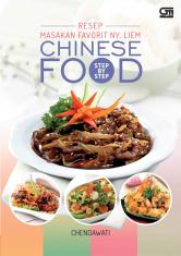 Step by Step Resep Masakan Favorit Ny. Liem: Chinese Food