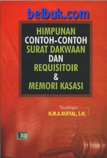 Himpunan Contoh Contoh Surat Dakwaan Dan Requisitoir Memori Kasasi