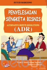 Penyelesaian Sengketa Bisnis: Alternative Dispute Resolutions (ADR)
