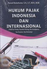 Hukum Pajak Indonesia dan Internasional: (P3B/ Tax Treaty, Transfer Pricing, Tax Avoidance, Tax Evasion, Tax Amnesty)