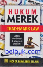 Hukum Merek (Trademark Law): Dalam Era Global dan Integrasi Ekonomi