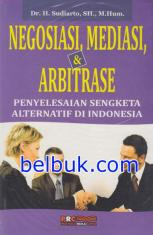 Negosiasi, Mediasi, & Arbitrase: Penyelesaian Sengketa Alternative di Indonesia