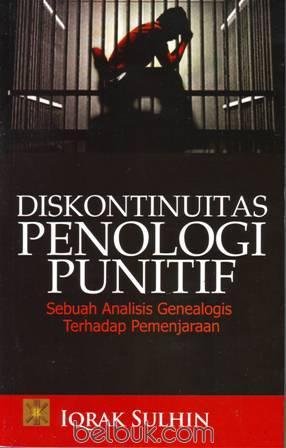 Diskontinuitas Penologi Punitif: Sebuah Analisis