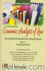 Economic Analysis Of Law: Seri Analisis Ke-ekonomian Tentang Hukum (Seri 1 Pengantar)