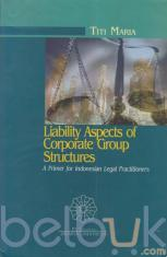 Liability Aspects of Corporate Group Structures: A Primer for Indonesian Legal Practitioners