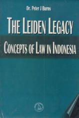 The Leiden Legacy: Concepts of Law in Indonesia