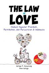 The Law Of Love: Hukum Seputar Pra Nikah, Pernikahan, Perceraian Di Indonesia