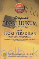 Menguak Teori Hukum (Legal Theory) dan Teori Peradilan (Judicialprudence) (Volume 1)