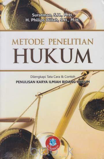 Metode Penelitian Hukum Dilengkapi Tata Cara Contoh Penulisan