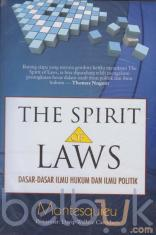 The Spirit of Laws: Dasar-Dasar Ilmu Hukum dan Ilmu Politik