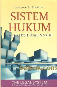 Sistem Hukum: Perspektif Ilmu Sosial (The Legal System: A Social Science Perspective)