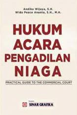 Hukum Acara Pengadilan Niaga: Pratical Guide to the Commercial Court