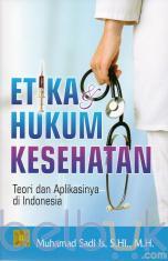 Etika Hukum Kesehatan: Teori dan Aplikasinya di Indonesia
