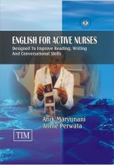 English for Active Nurses: Desingned to Improve Reading, Writing and Conversational Skills