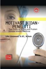 Motivasi Bidan Peneliti (Tips-Tricks to Writing and Publish Scholar Articles Medicine)
