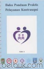 Buku Panduan Praktis Pelayanan Kontrasepsi