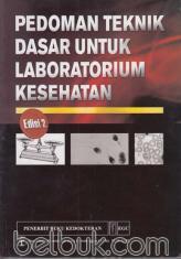 Pedoman Teknik Dasar Untuk Laboratorium Kesehatan (Edisi 2)