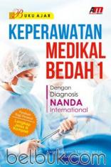 Buku Ajar Keperawatan Medikal Bedah 1: Dengan Diagnosis Nanda International