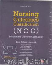 Nursing Outcomes Classification (NOC): Pengukuran Outcomes Kesehatan (Edisi Bahasa Indonesia) (Edisi 5 dan 6)
