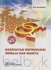 Kesehatan Reproduksi Remaja dan Wanita