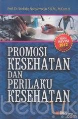 Promosi Kesehatan dan Perilaku Kesehatan (Edisi Revisi 2012)