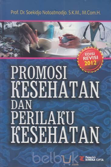 Promosi Kesehatan Dan Perilaku Kesehatan Edisi Revisi 2012 Soekidjo Notoatmodjo Belbuk Com